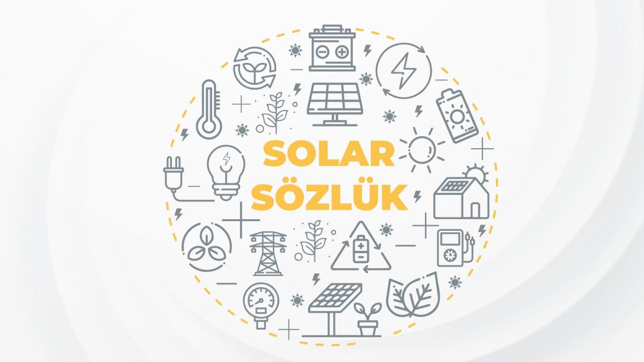 YEO Solar olarak hazırlamış olduğumuz SolarSözlük V01 yayında!